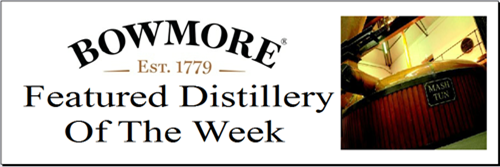 Bowmore Whisky Distillery of the Week